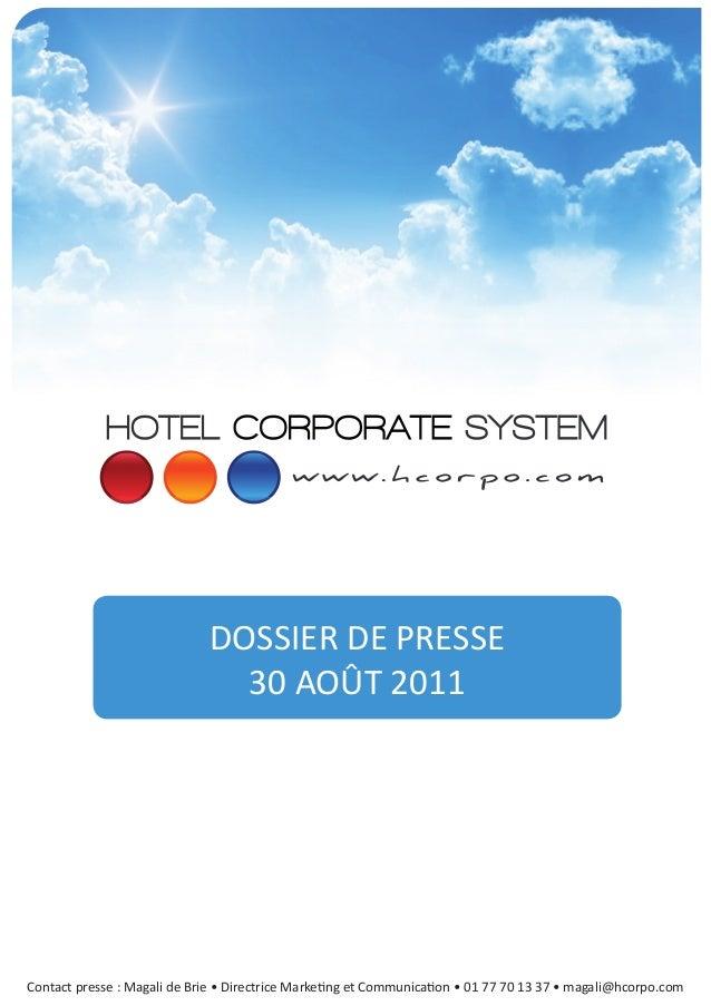 DOSSIER DE PRESSE  30 AOÛT 2011  Contact presse : Magali de Brie • Directrice MarkeƟng et CommunicaƟon • 01 77 70 13 37 • ...