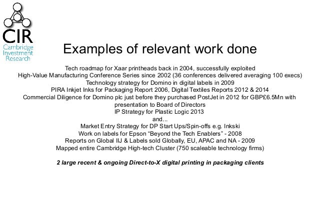 Examples of relevant work done Tech roadmap for Xaar printheads back in 2004, successfully exploited High-Value Manufactur...