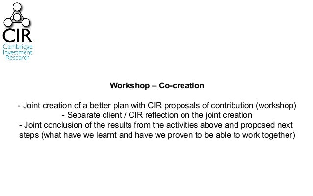 Workshop – Co-creation - Joint creation of a better plan with CIR proposals of contribution (workshop) - Separate client /...