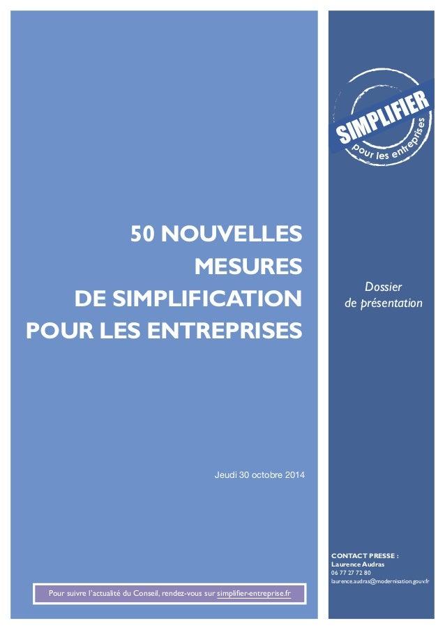 50 NOUVELLES  MESURES  DE SIMPLIFICATION  POUR LES ENTREPRISES  Jeudi 30 octobre 2014  Pour suivre l'actualité du Conseil,...