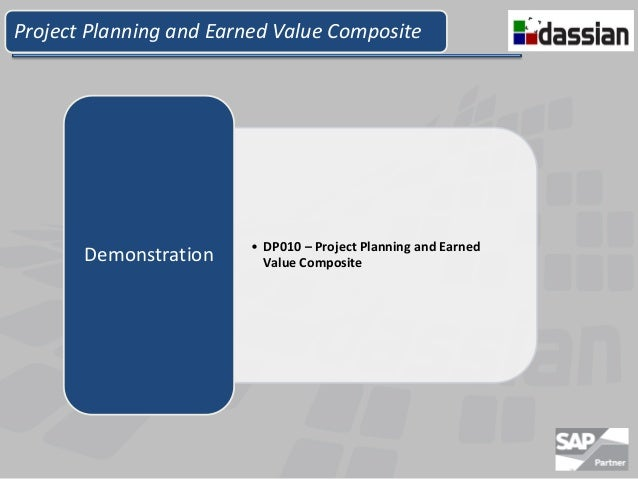 Project Planning and Earned Value Composite                         • DP010 – Project Planning and Earned       Demonstrat...