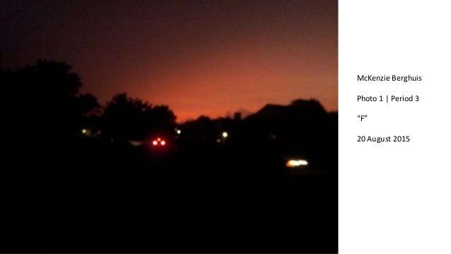 "McKenzie Berghuis Photo 1   Period 3 ""F"" 20 August 2015"