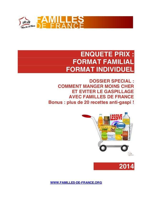 ENQUETE PRIX : FORMAT FAMILIAL FORMAT INDIVIDUEL DOSSIER SPECIAL : COMMENT MANGER MOINS CHER ET EVITER LE GASPILLAGE AVEC ...