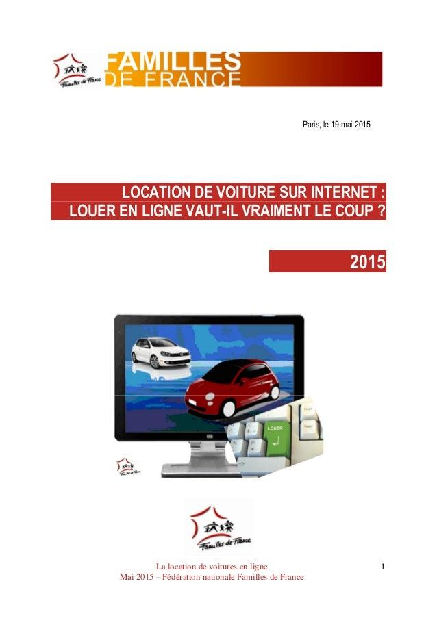 La location de voitures en ligne Mai 2015 – Fédération nationale Familles de France 1 Paris, le 19 mai 2015 LOCATION DE VO...