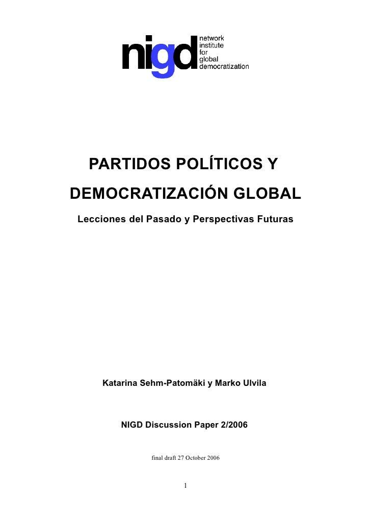 PARTIDOS POLÍTICOS Y DEMOCRATIZACIÓN GLOBAL Lecciones del Pasado y Perspectivas Futuras         Katarina Sehm-Patomäki y M...