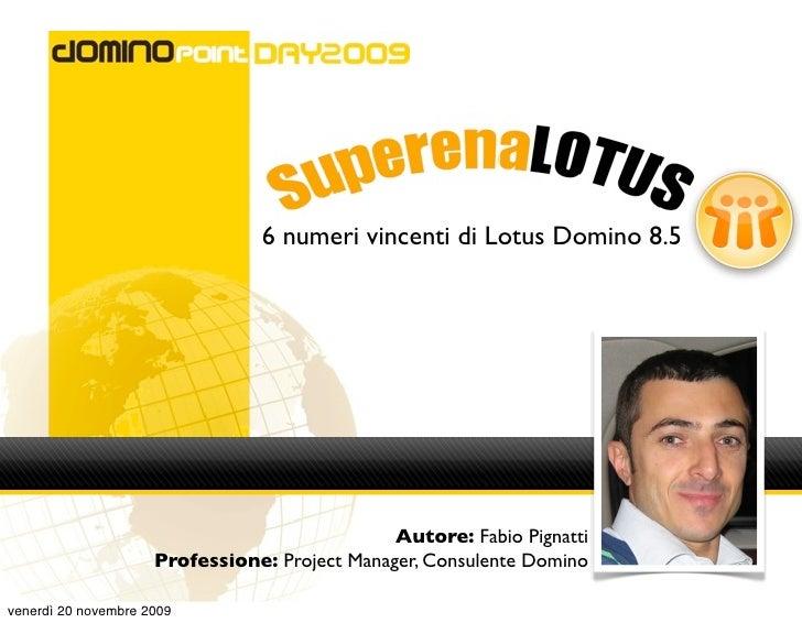 6 numeri vincenti di Lotus Domino 8.5                                                    Autore: Fabio Pignatti           ...