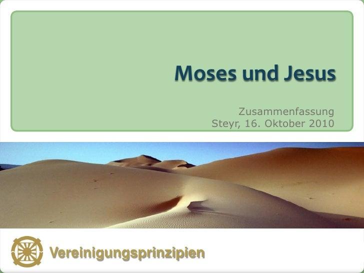 Moses und Jesus                                 Zusammenfassung                            Steyr, 16. Oktober 2010   Verei...