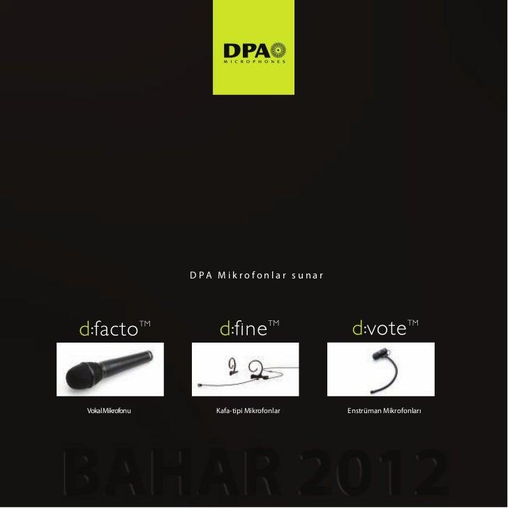 DPA Mikrofonlar sunarVokal Mikrofonu       Kafa-tipi Mikrofonlar   Enstrüman Mikrofonları