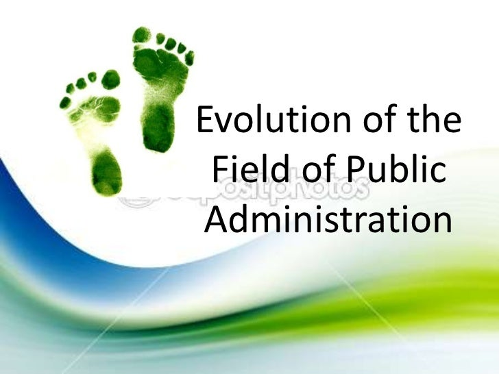 Evolution of the Field of PublicAdministration