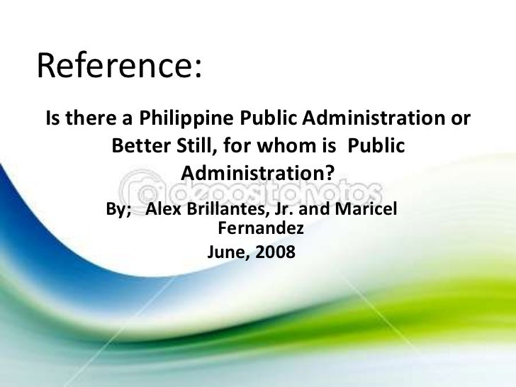 is there a philippinre public administration Public administration is the field of service that maintains a civil society and provides for the needs of the public there are many career paths and degree programs in this field read on to learn more about public administration schools offering public administration degrees can also be found in .