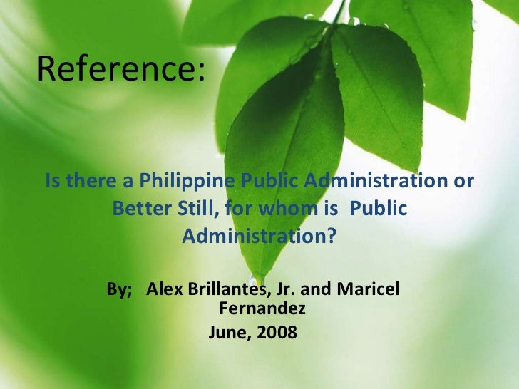 is there a philippine public administration by alex brillantes jr and maricel fernandez Brillantes, alex b, jr, and maricel t fernandez 2008 is there a philippine public administration  for whom is philippine public administration.