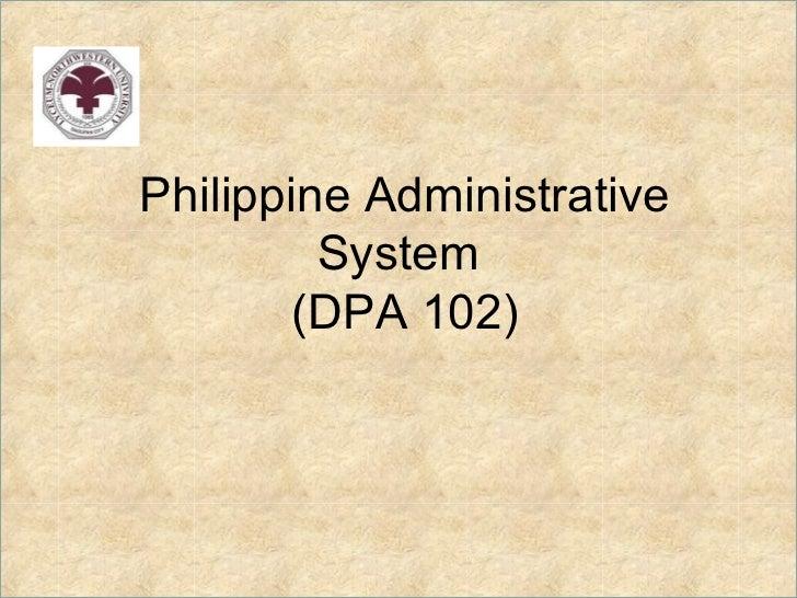 Philippine Administrative         System        (DPA 102)