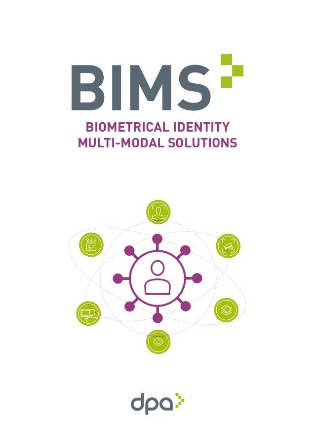 BIOMETRICAL IDENTITY MULTI-MODAL SOLUTIONS