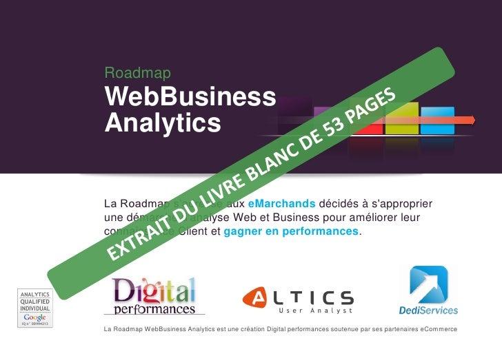 RoadmapWebBusinessAnalyticsLa Roadmap s'adresse aux eMarchands décidés à sapproprierune démarche danalyse Web et Business ...