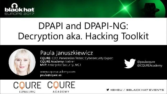 Black Hat Europe 2017. DPAPI and DPAPI-NG: Decryption Toolkit Slide 2