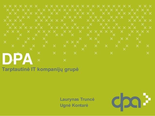 DPA Laurynas Truncė Ugnė Kontarė Tarptautinė IT kompanijų grupė