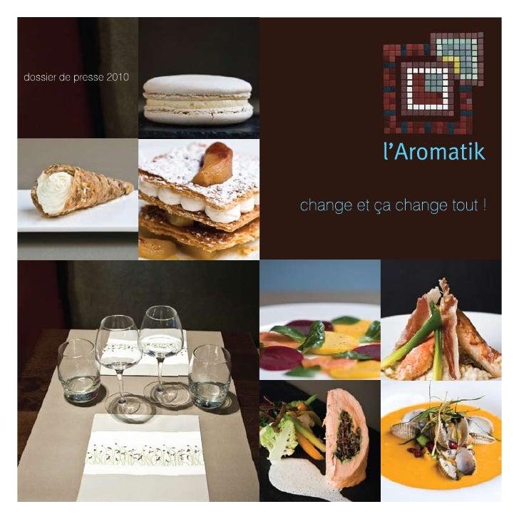 Une nouvelle année riche en nouveautés ! Pour 2010, l'Aromatik prend un nouveau tournant et évolue tout en douceur : nouve...