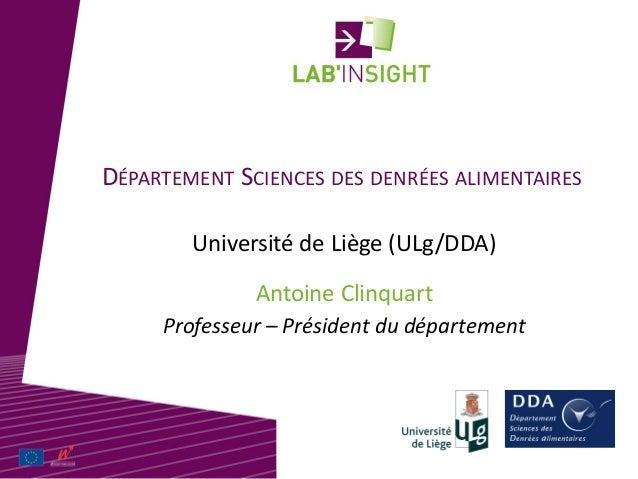 DÉPARTEMENT SCIENCES DES DENRÉES ALIMENTAIRES Antoine Clinquart Université de Liège (ULg/DDA) Professeur – Président du dé...