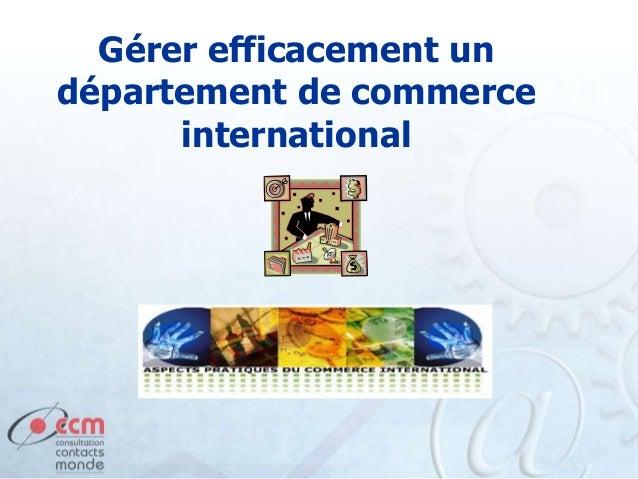 Gérer efficacement un département de commerce international