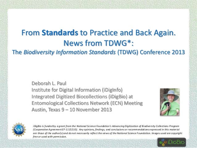 From Standards to Practice and Back Again. News from TDWG*: The Biodiversity Information Standards (TDWG) Conference 2013 ...
