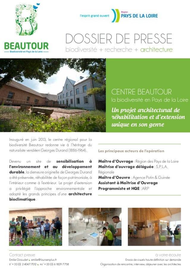 DOSSIER DE PRESSE biodiversité + recherche + architecture  Centre Beautour  la biodiversité en Pays de la Loire Un projet ...