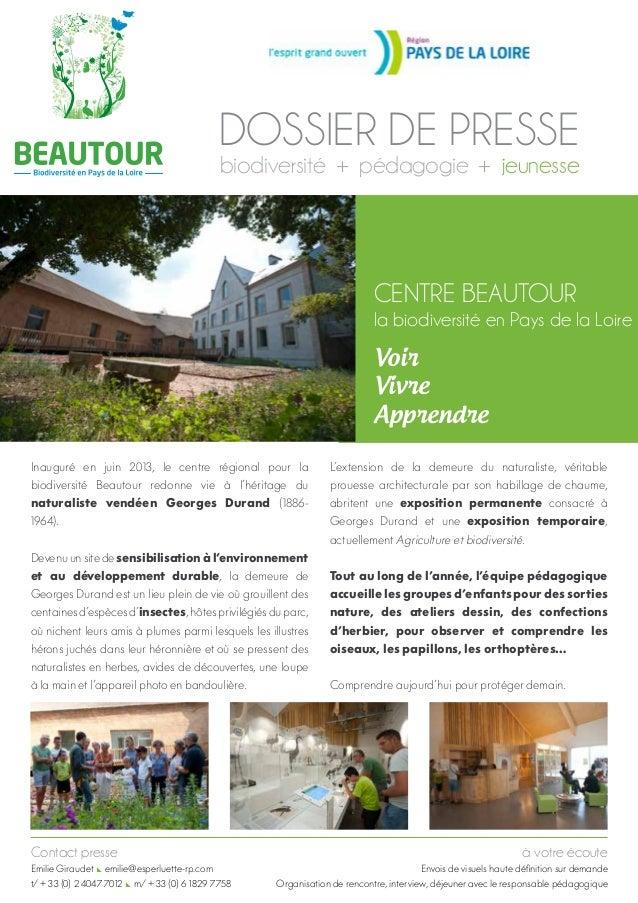 DOSSIER DE PRESSE biodiversité + pédagogie + jeunesse  Centre Beautour  la biodiversité en Pays de la Loire  Voir Vivre Ap...