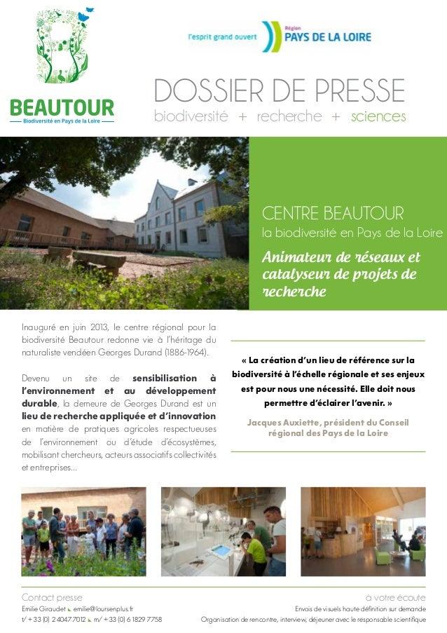 DOSSIER DE PRESSE biodiversité + recherche + sciences  Centre Beautour  la biodiversité en Pays de la Loire Animateur de r...
