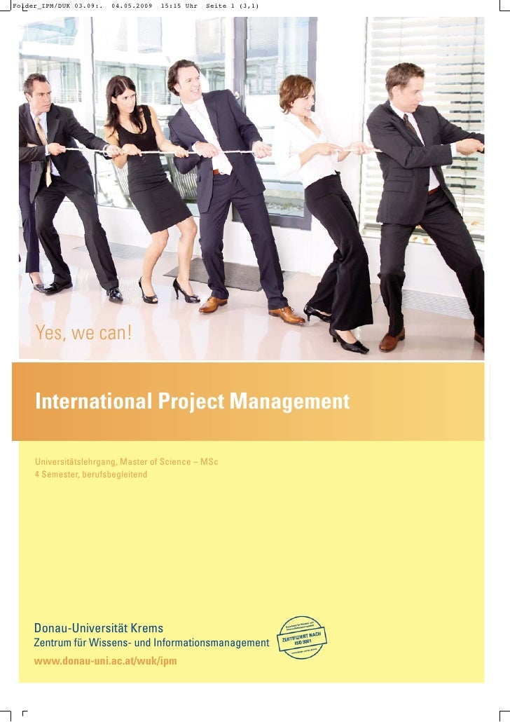 Yes, we can!   International Project Management  Universitätslehrgang, Master of Science – MSc 4 Semester, berufsbegleiten...