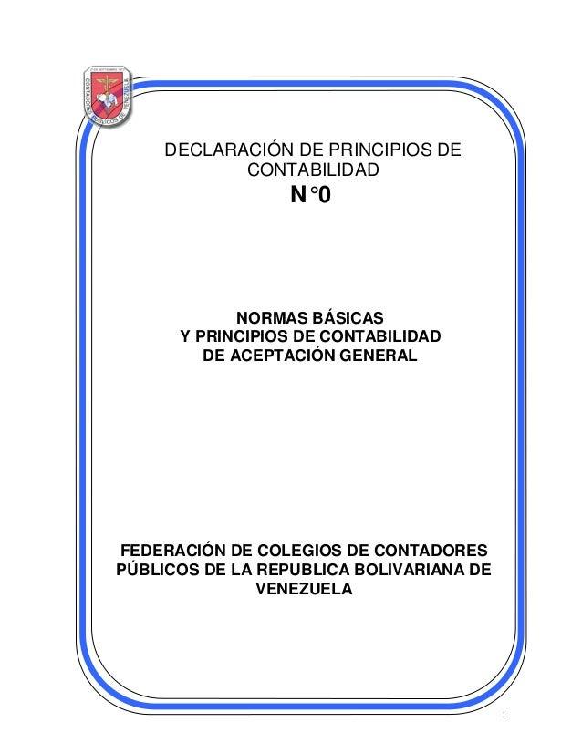 1 DECLARACIÓN DE PRINCIPIOS DE CONTABILIDAD N°0 FEDERACIÓN DE COLEGIOS DE CONTADORES PÚBLICOS DE LA REPUBLICA BOLIVARIANA ...