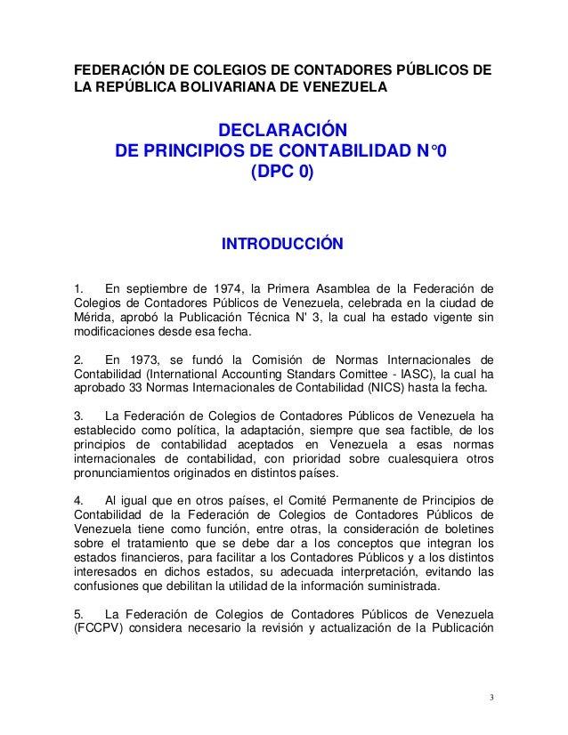 3 FEDERACIÓN DE COLEGIOS DE CONTADORES PÚBLICOS DE LA REPÚBLICA BOLIVARIANA DE VENEZUELA DECLARACIÓN DE PRINCIPIOS DE CONT...