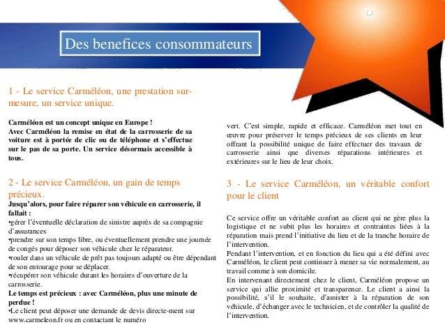 Des benefices consommateurs1 - Le service Carméléon, une prestation sur-mesure, un service unique.Carméléon est un concept...