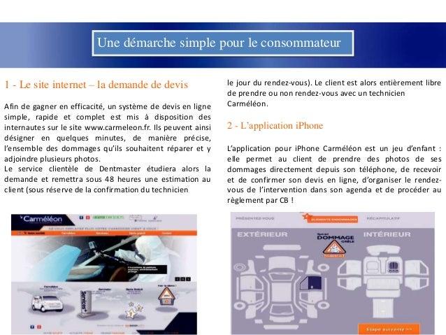 Une démarche simple pour le consommateur1 - Le site internet – la demande de devisAfin de gagner en efficacité, un système...