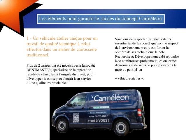 Les éléments pour garantir le succès du concept Carméléon1 - Un véhicule atelier unique pour untravail de qualité identiqu...