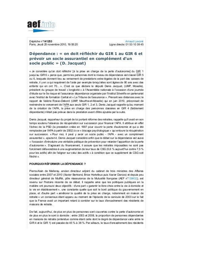 Arnaud Lavorel Ligne directe: 01 53 10 39 45 Dépêche n°141253 Paris, Jeudi 25 novembre 2010, 19:55:20 Dépendance : « on do...