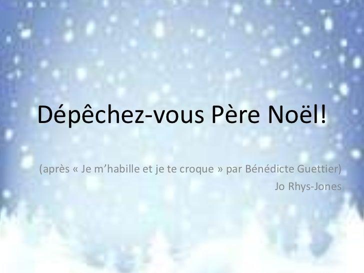 Dépêchez-vous Père Noël!(après « Je m'habille et je te croque » par Bénédicte Guettier)                                   ...