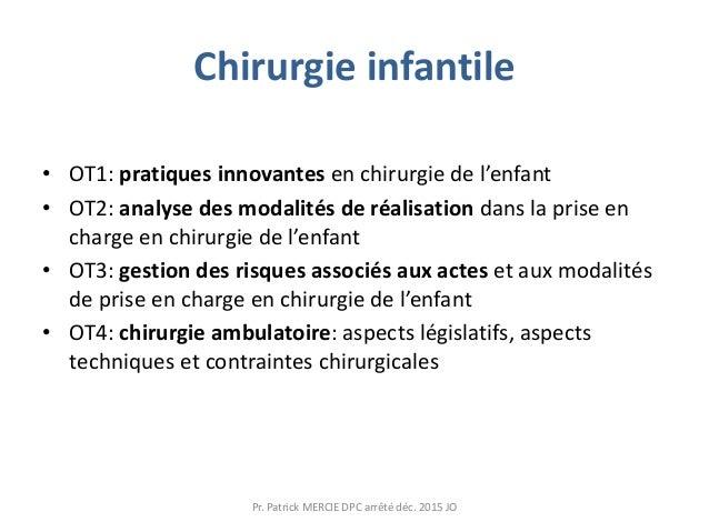 Chirurgie infantile • OT1: pratiques innovantes en chirurgie de l'enfant • OT2: analyse des modalités de réalisation dans ...
