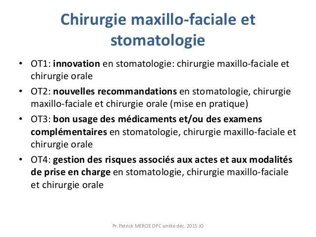 Chirurgie maxillo-faciale et stomatologie • OT1: innovation en stomatologie: chirurgie maxillo-faciale et chirurgie orale ...