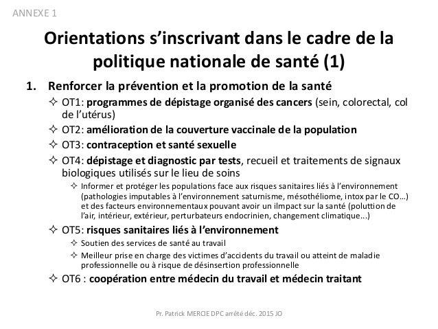 Orientations s'inscrivant dans le cadre de la politique nationale de santé (1) 1. Renforcer la prévention et la promotion ...