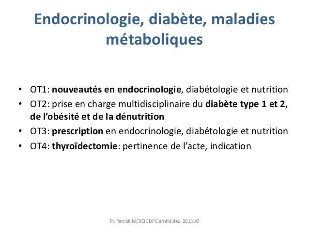 Endocrinologie, diabète, maladies métaboliques • OT1: nouveautés en endocrinologie, diabétologie et nutrition • OT2: prise...