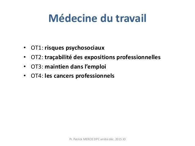 Médecine du travail • OT1: risques psychosociaux • OT2: traçabilité des expositions professionnelles • OT3: maintien dans ...