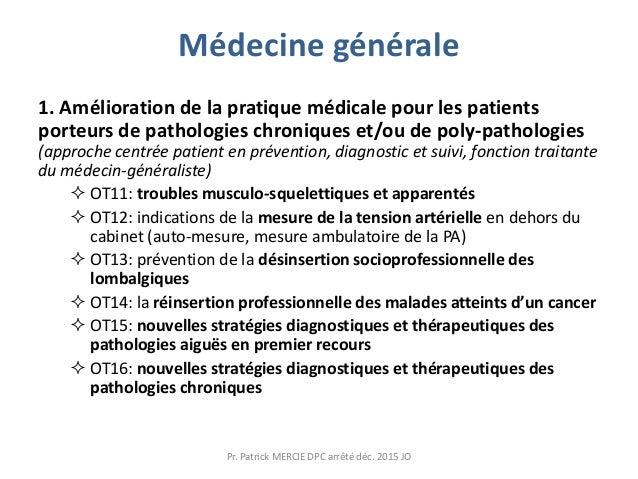 Médecine générale 1. Amélioration de la pratique médicale pour les patients porteurs de pathologies chroniques et/ou de po...