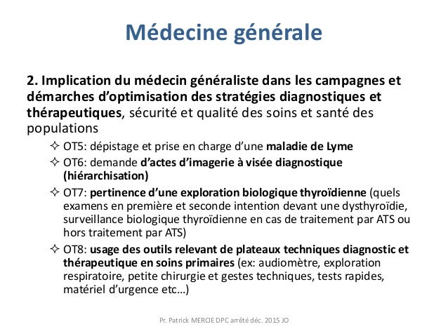 Médecine générale 2. Implication du médecin généraliste dans les campagnes et démarches d'optimisation des stratégies diag...