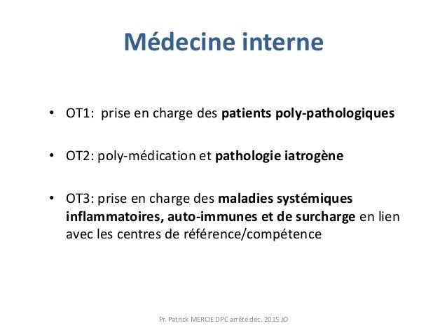 Médecine interne • OT1: prise en charge des patients poly-pathologiques • OT2: poly-médication et pathologie iatrogène • O...