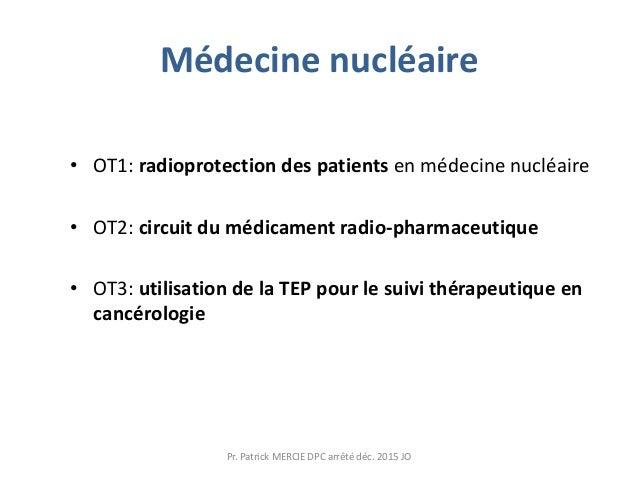 Médecine nucléaire • OT1: radioprotection des patients en médecine nucléaire • OT2: circuit du médicament radio-pharmaceut...