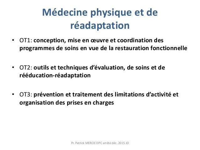 Médecine physique et de réadaptation • OT1: conception, mise en œuvre et coordination des programmes de soins en vue de la...