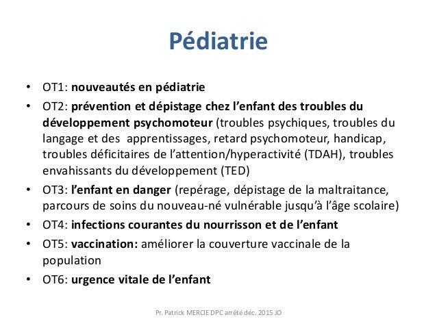 Pédiatrie • OT1: nouveautés en pédiatrie • OT2: prévention et dépistage chez l'enfant des troubles du développement psycho...