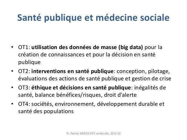 Santé publique et médecine sociale • OT1: utilisation des données de masse (big data) pour la création de connaissances et...