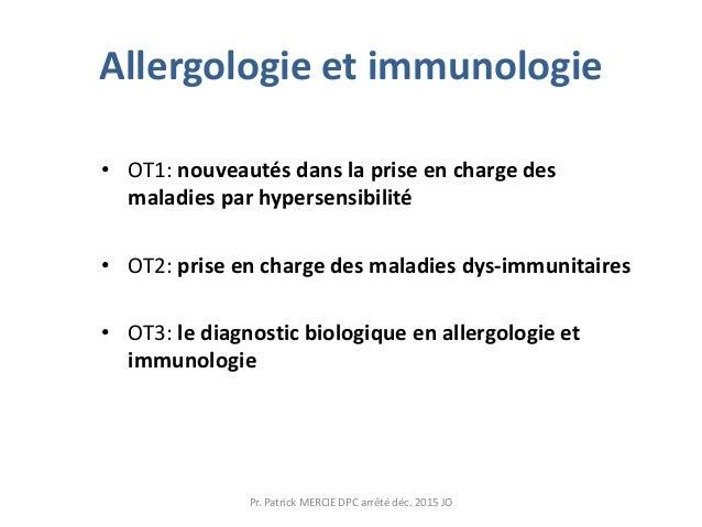 Allergologie et immunologie • OT1: nouveautés dans la prise en charge des maladies par hypersensibilité • OT2: prise en ch...