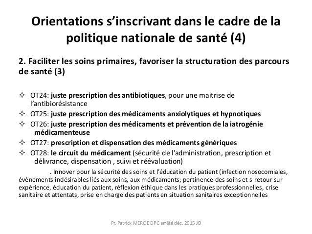 Orientations s'inscrivant dans le cadre de la politique nationale de santé (4) 2. Faciliter les soins primaires, favoriser...