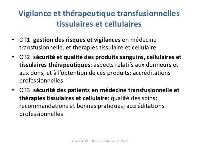 Vigilance et thérapeutique transfusionnelles tissulaires et cellulaires • OT1: gestion des risques et vigilances en médeci...